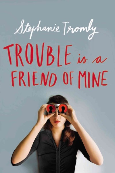 Cover: 'Trouble Is a Friend of Mine'