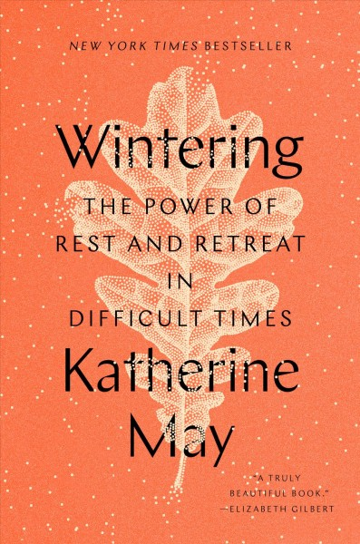 Cover: 'Wintering: The Power of Rest and Retreat in Difficult Times '