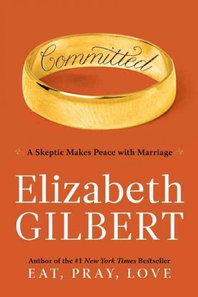Cover: 'Committed: A Skeptic Makes Peace with Marriage '