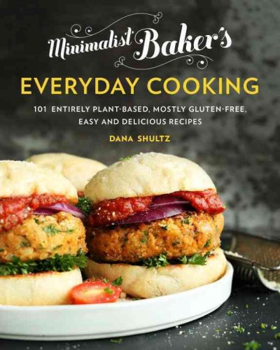 Cover: 'Minimalist Baker's Everyday Cooking: 101 Entirely Plant-Based, Mostly Gluten-Free, Easy and Delicious Recipes  '
