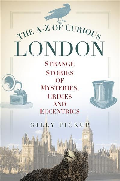 Cover: 'The A-Z of Curious London'