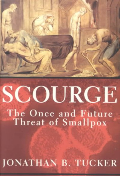 Cover: 'Scourge: The Once and Future Threat of Smallpox'