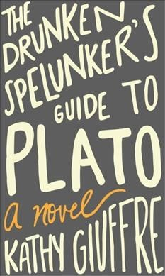 Cover: 'The Drunken Spelunker's Guide to Plato'
