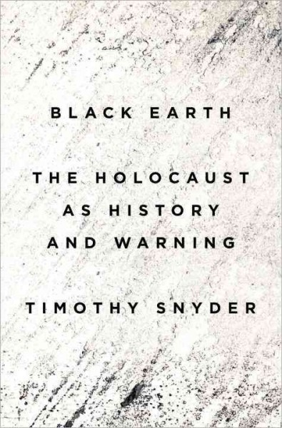 Cover: 'Black Earth:  The Holocaust as History and Warning '