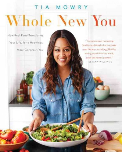 Cover: 'Whole New You: How Real Food Transforms Your Life, for a Healthier, More Gorgeous You '