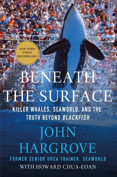Cover: 'Beneath the Surface: Killer Whales, SeaWorld, and the Truth Beyond Blackfish'