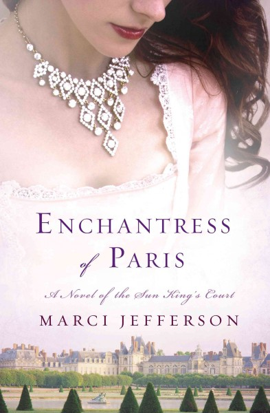 Cover: 'Enchantress of Paris: A Novel of the Sun King's Court'