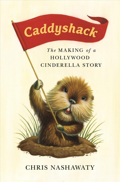 Cover: 'Caddyshack: The Making of a Hollywood Cinderella Story'
