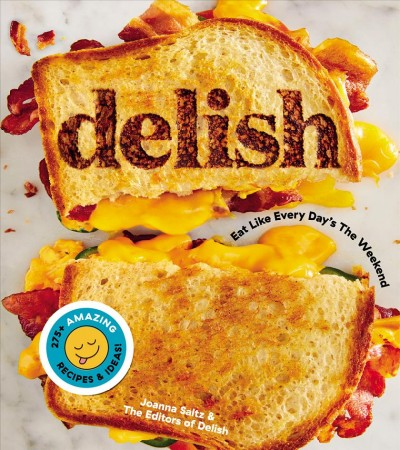 Cover: 'Delish: Eat Like Every Day's the Weekend'