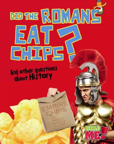 Cover: 'Did Romans Eat Chips?: And Other Questions About History'