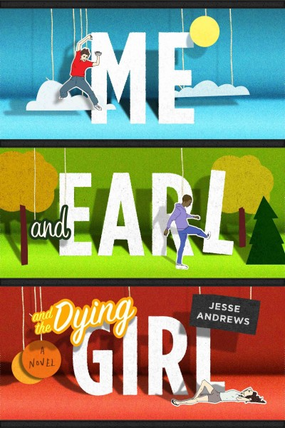 Cover: 'Me and Earl and the Dying Girl'