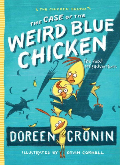 Cover: 'The Case of the Weird Blue Chicken'