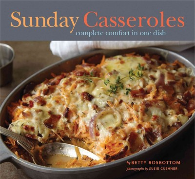 Cover: 'Sunday Casseroles: Complete Comfort in One Dish'