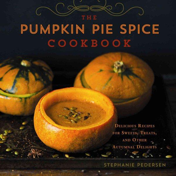 Cover: 'The Pumpkin Pie Spice Cookbook'