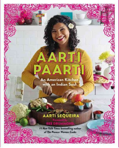 Cover: 'Aarti Paarti: An American Kitchen with an Indian Soul '