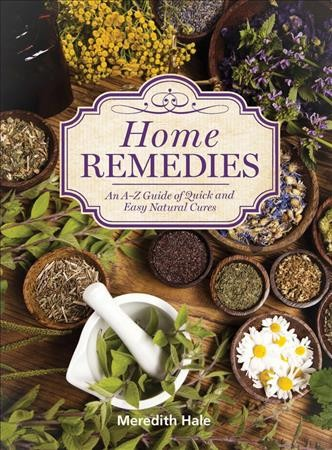 Cover: 'Home Remedies: An A-Z Guide of Quick And Easy Natural Cures'