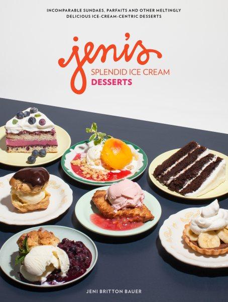Cover: 'Jeni's Splendid Ice Cream Desserts'