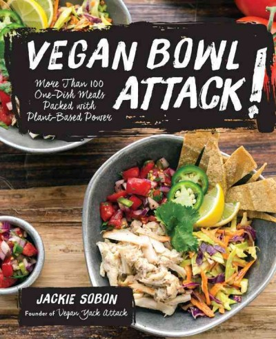Cover: 'Vegan Bowl Attack!: More than 100 One-Dish Meals Packed with Plant-Based Power'