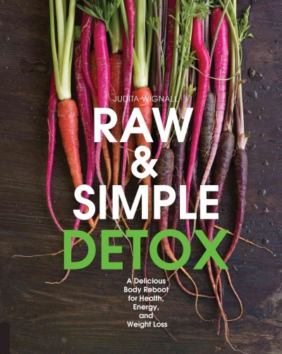 Cover: 'Raw and Simple Detox: A Delicious Body Reboot for Health, Energy, and Weight Loss '