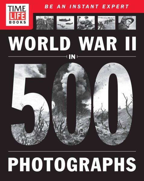 Cover: 'World War II in 500 Photographs!'