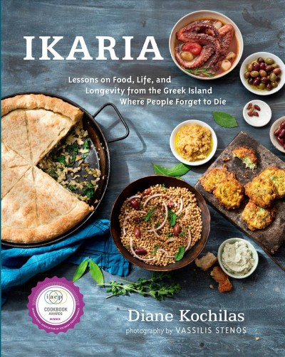 Cover: 'Ikaria: Lessons on Food, Life, and Longevity from the Greek Island Where People Forget to Die'