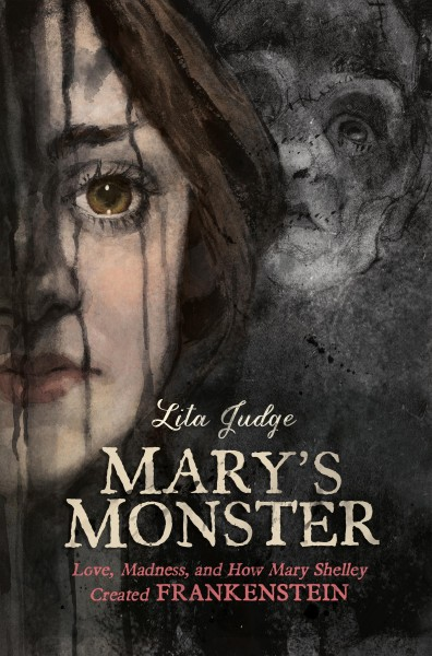 Cover: 'Mary's Monster: Love, Madness, and How Mary Shelley Created Frankenstein'
