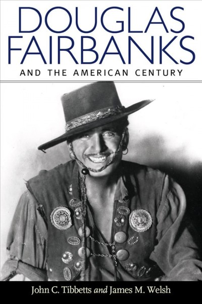 Cover: 'Douglas Fairbanks and the American Century'