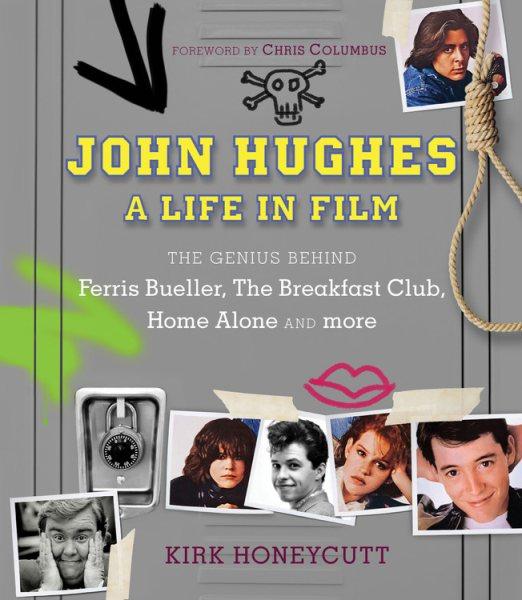 Cover: 'John Hughes: A Life in Film'