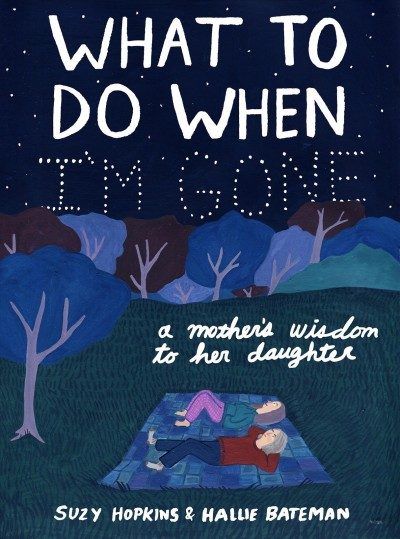 Cover: 'What to Do When I'm Gone: A Mother's Wisdom to Her Daughter'