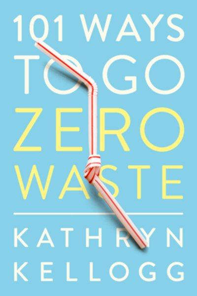Cover: '101 Ways To Go Zero Waste'