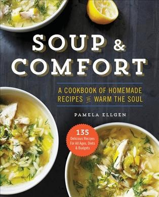 Cover: 'Soup & Comfort: A Cookbook of Homemade Recipes to Warm the Soul'