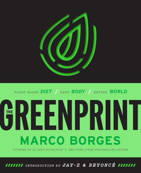Cover: 'The Greenprint: Plant-Based Diet, Best Body, Better World'