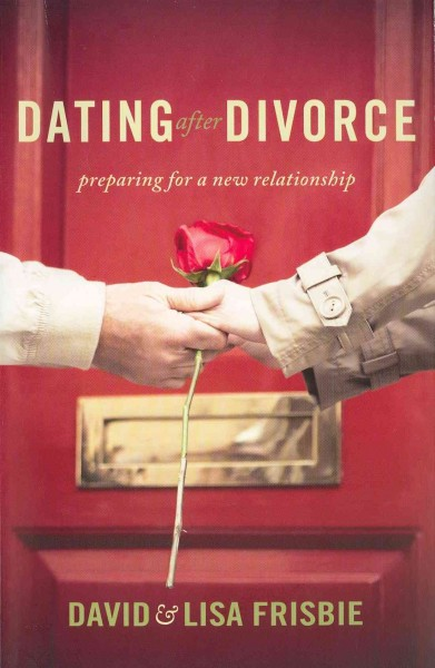 Dating After Divorce : Preparing for a New Relationship, Paperback by Frisbie... 7
