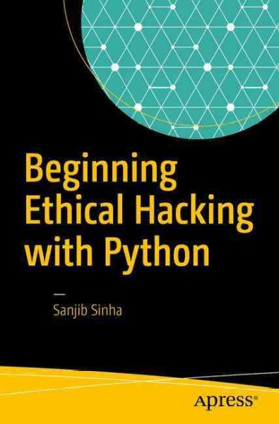 Beginning Ethical Hacking With Python, Paperback by Sinha, Sanjib, ISBN 14842...