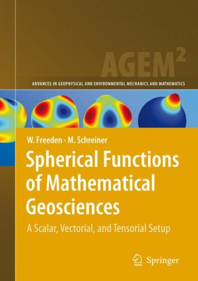 Advances in Geophysical and Environmental Mechanics and Mathematics:  Spherical Functions of Mathematical Geosciences : A Scalar, Vectorial, and
