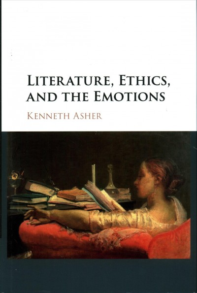 Literature, Ethics, and the Emotions, Hardcover by Asher, Kenneth
