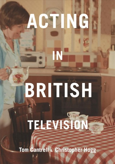 Acting in British Television, Paperback by Cantrell, Tom; Hogg, Christopher