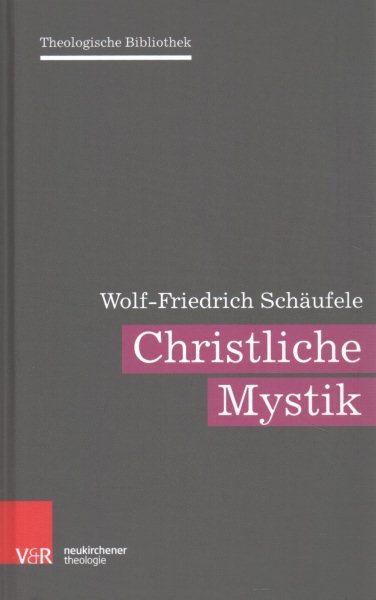 Christliche Mystik, Hardcover by Schaufele, Wolf-friedrich