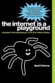 Product The Internet Is a Playground