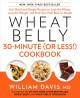 Product Wheat Belly 30-Minute (Or Less!) Cookbook