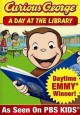CURIOUS GEORGE  A DAY AT THE LIBRARY