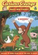 CURIOUS GEORGE MAKES NEW FRIENDS!