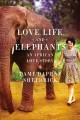 Love Life and Elephants by Daphne Jenkins Sheldrick