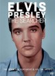 ELVIS PRESLEY : THE SEARCHER