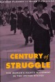 Century of Struggle: The Woman's Rights Movement in the United States by Eleanor Flexner and Ellen Fitzpatrick