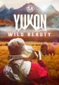 YUKON WILD BEAUTY