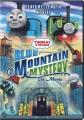 THOMAS & FRIENDS  BLUE MOUNTAIN MYSTERY, THE MOVIE