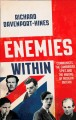ENEMIES WITHIN : COMMUNISTS, THE CAMBRIDGE SPIES AND THE MAKING OF MODERN BRITAIN