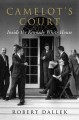 Camelot's Court: Inside the Kennedy White House by Robert Dallek