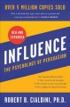 INFLUENCE, NEW AND EXPANDED : THE PSYCHOLOGY OF PERSUASION